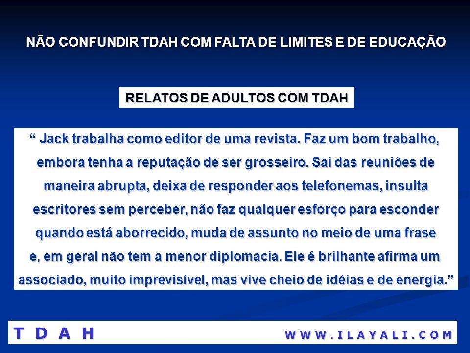 NÃO CONFUNDIR TDAH COM FALTA DE LIMITES E DE EDUCAÇÃO