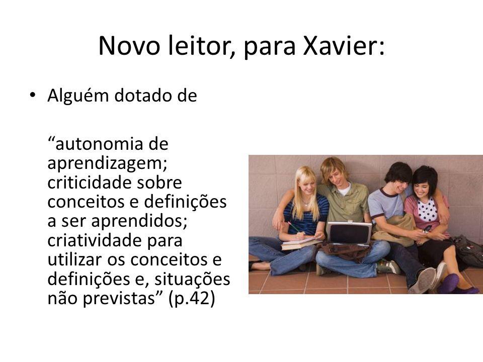 Novo leitor, para Xavier: