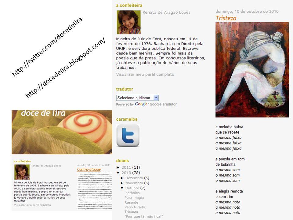 http://twitter.com/docedelira http://docedelira.blogspot.com/