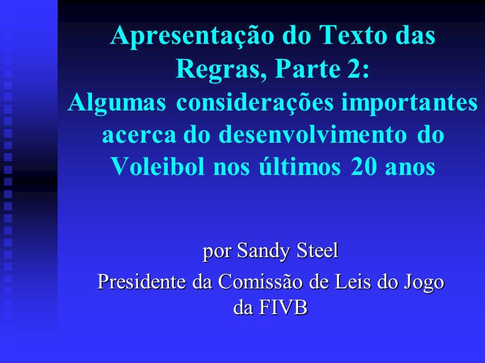 por Sandy Steel Presidente da Comissão de Leis do Jogo da FIVB