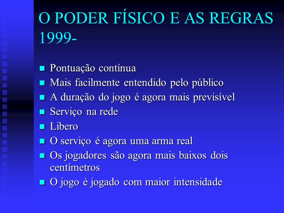 O PODER FÍSICO E AS REGRAS 1999-