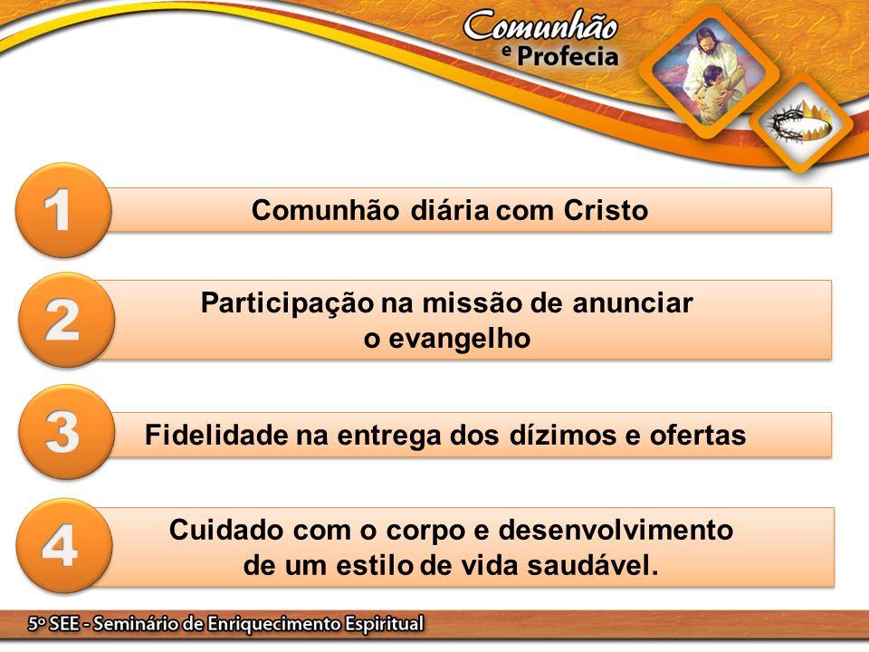 1 2 3 4 Comunhão diária com Cristo Participação na missão de anunciar