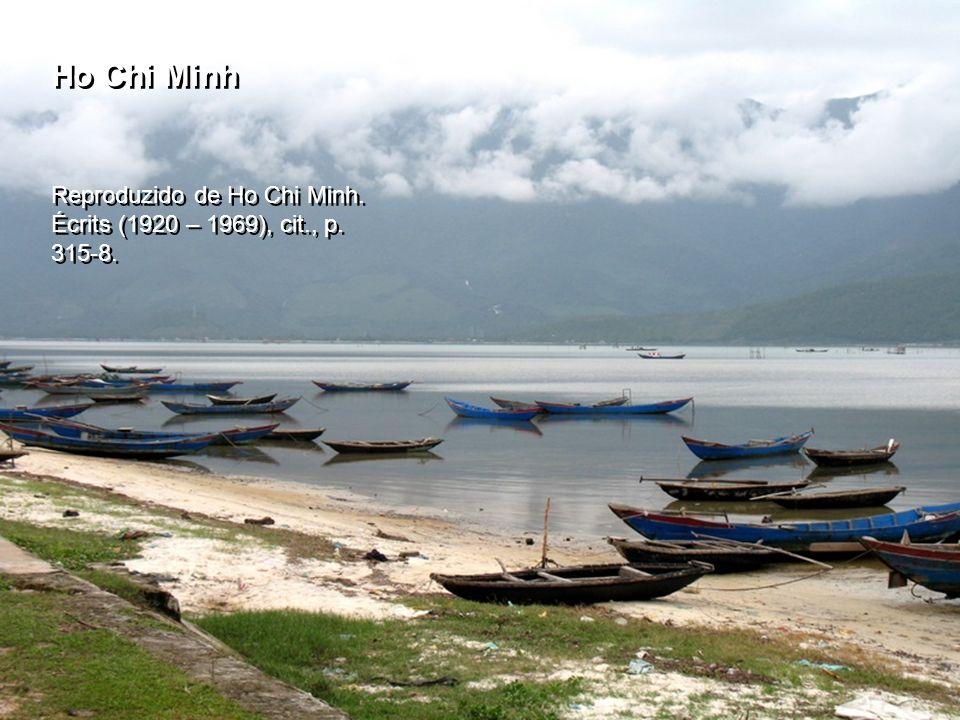 Ho Chi Minh Reproduzido de Ho Chi Minh. Écrits (1920 – 1969), cit. , p