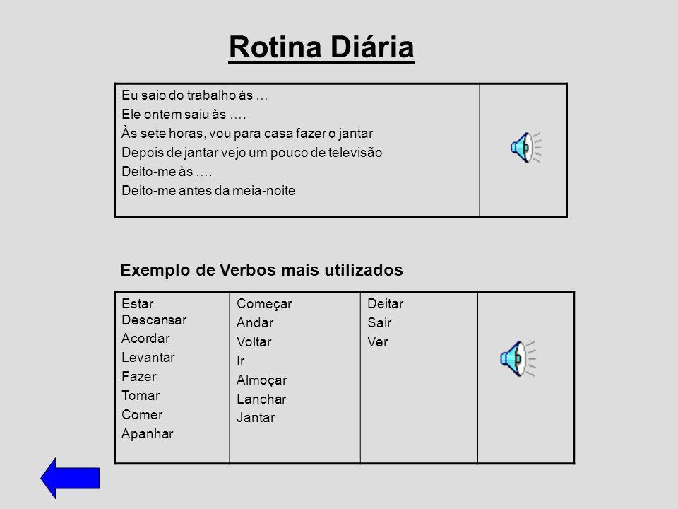 Rotina Diária Exemplo de Verbos mais utilizados