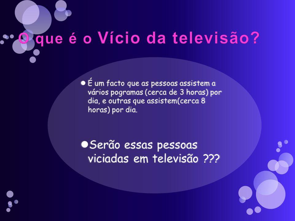 O que é o Vício da televisão