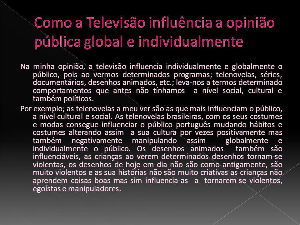 Como a Televisão influência a opinião pública global e individualmente