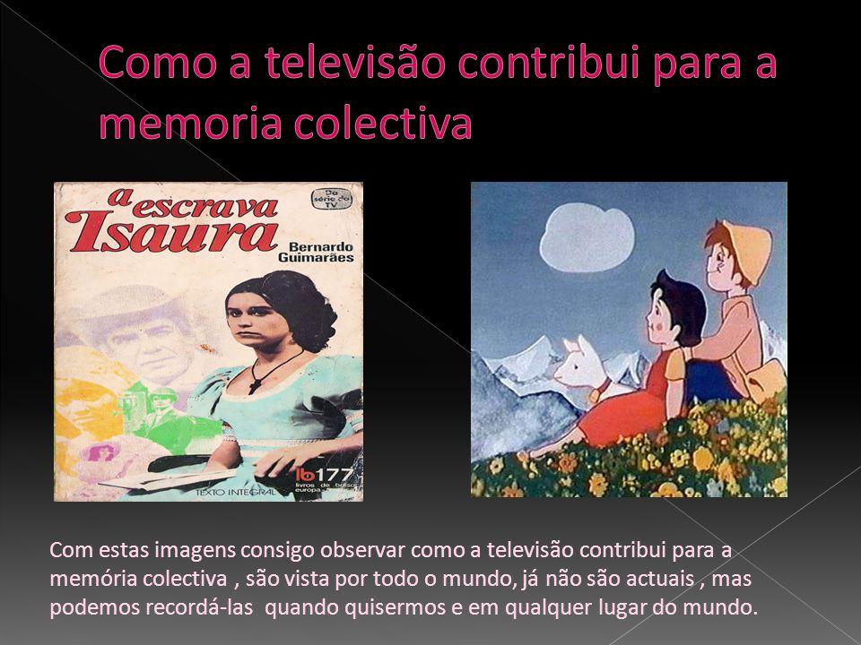 Como a televisão contribui para a memoria colectiva