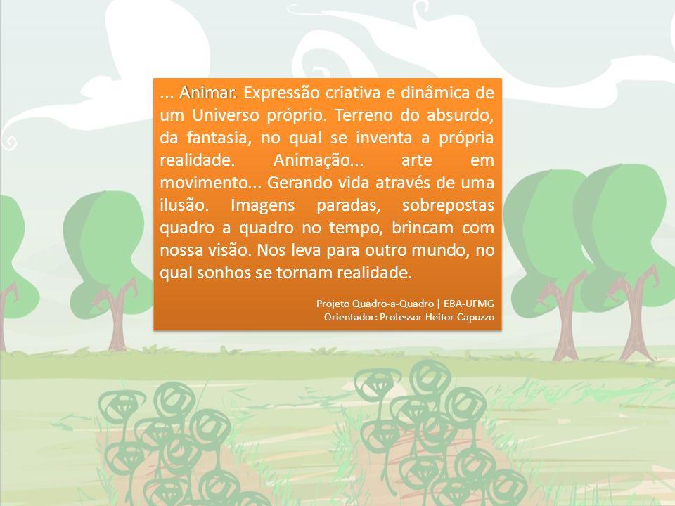 Animar. Expressão criativa e dinâmica de um Universo próprio