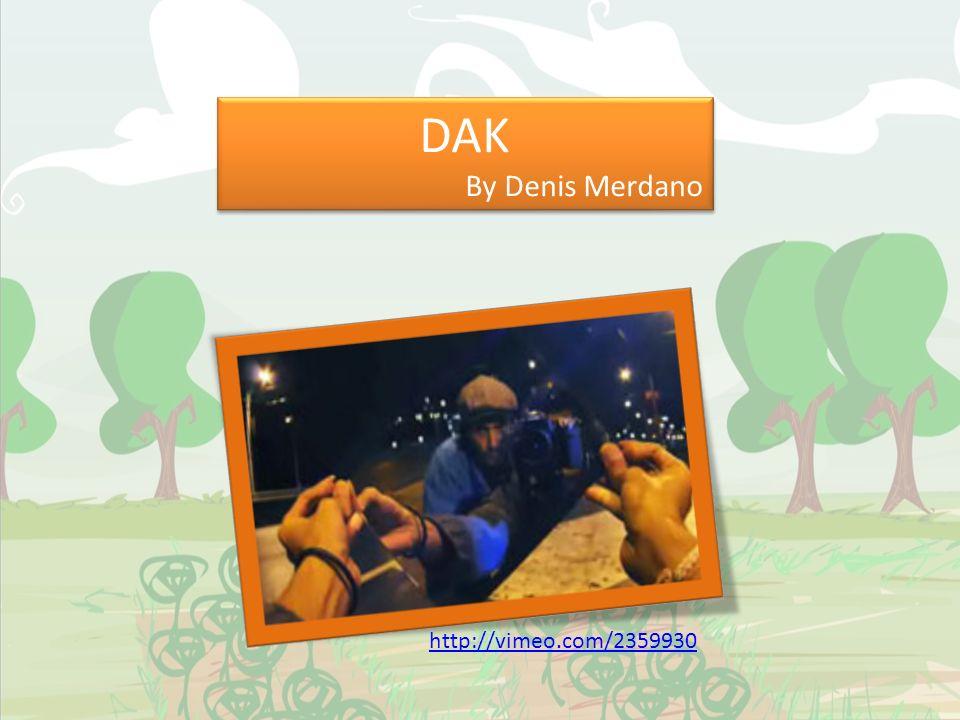 DAK By Denis Merdano http://vimeo.com/2359930
