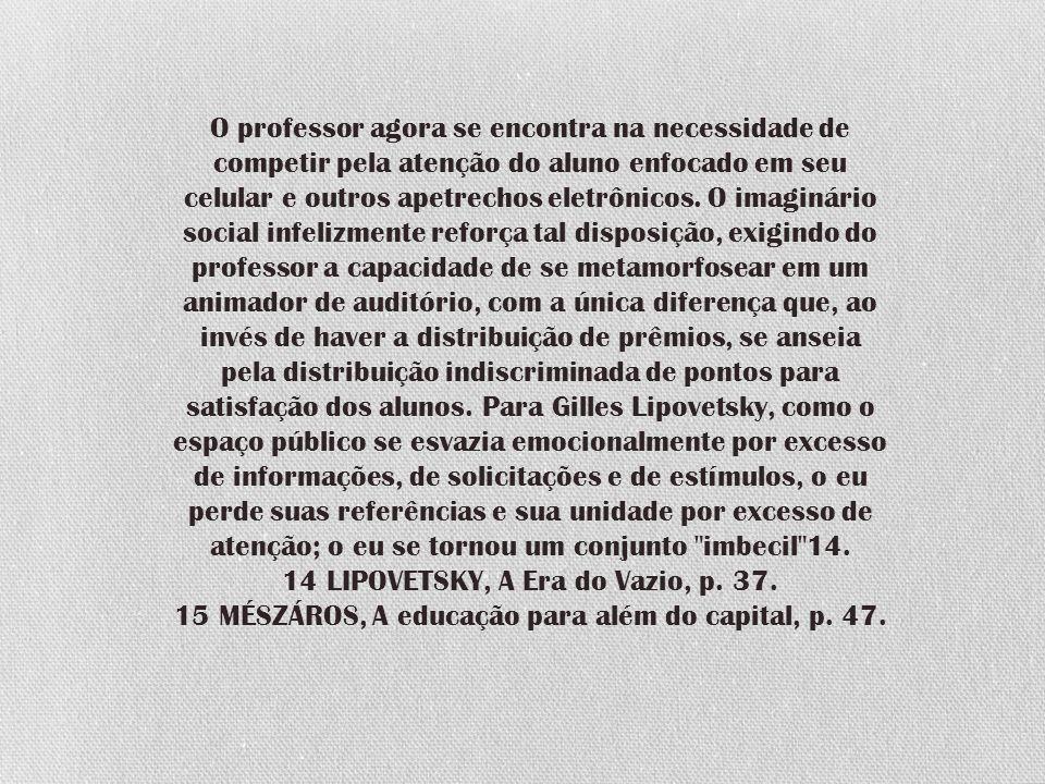 14 LIPOVETSKY, A Era do Vazio, p. 37.