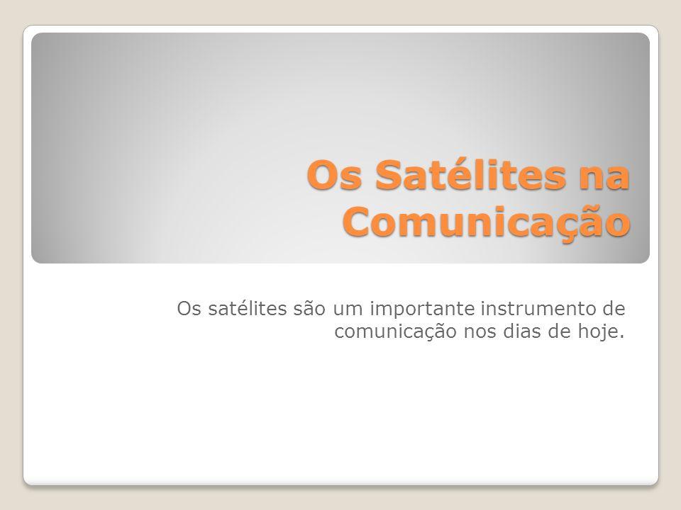 Os Satélites na Comunicação