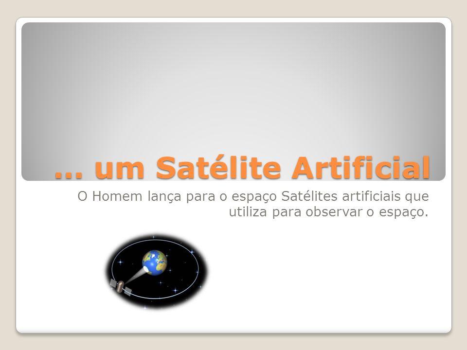 … um Satélite Artificial