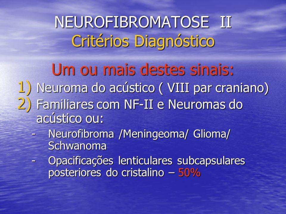NEUROFIBROMATOSE II Critérios Diagnóstico