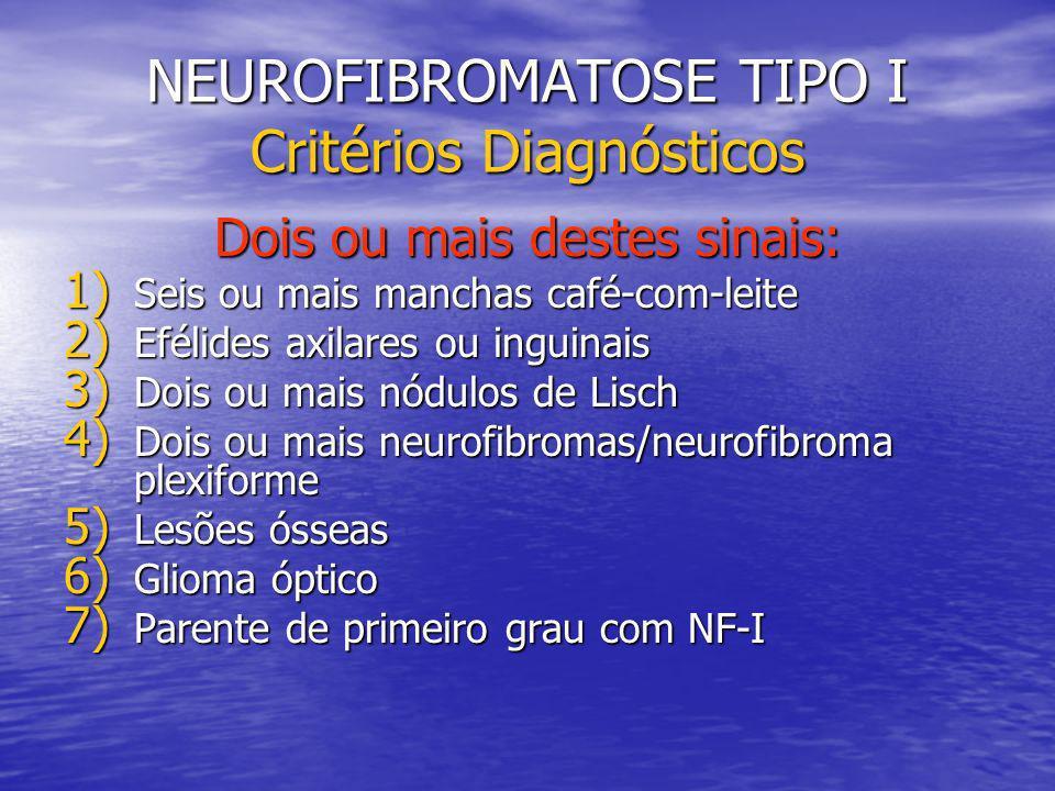 NEUROFIBROMATOSE TIPO I Critérios Diagnósticos