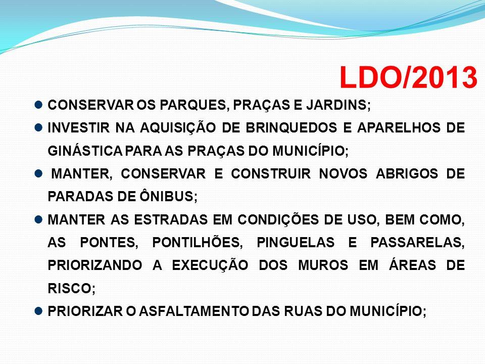 LDO/2013 CONSERVAR OS PARQUES, PRAÇAS E JARDINS;