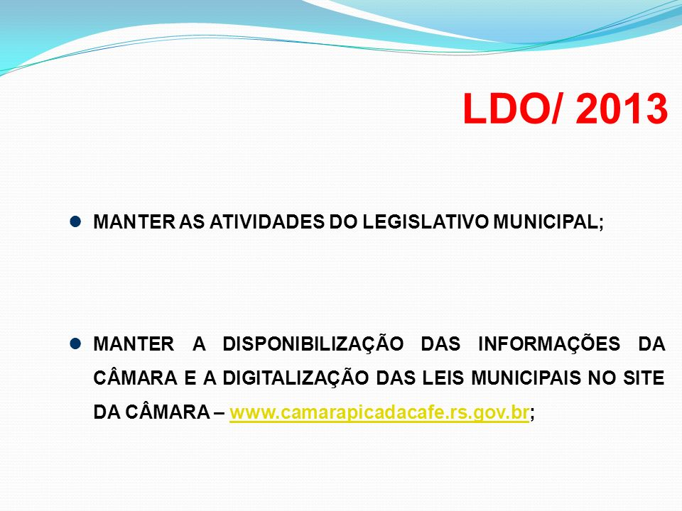 LDO/ 2013 MANTER AS ATIVIDADES DO LEGISLATIVO MUNICIPAL;