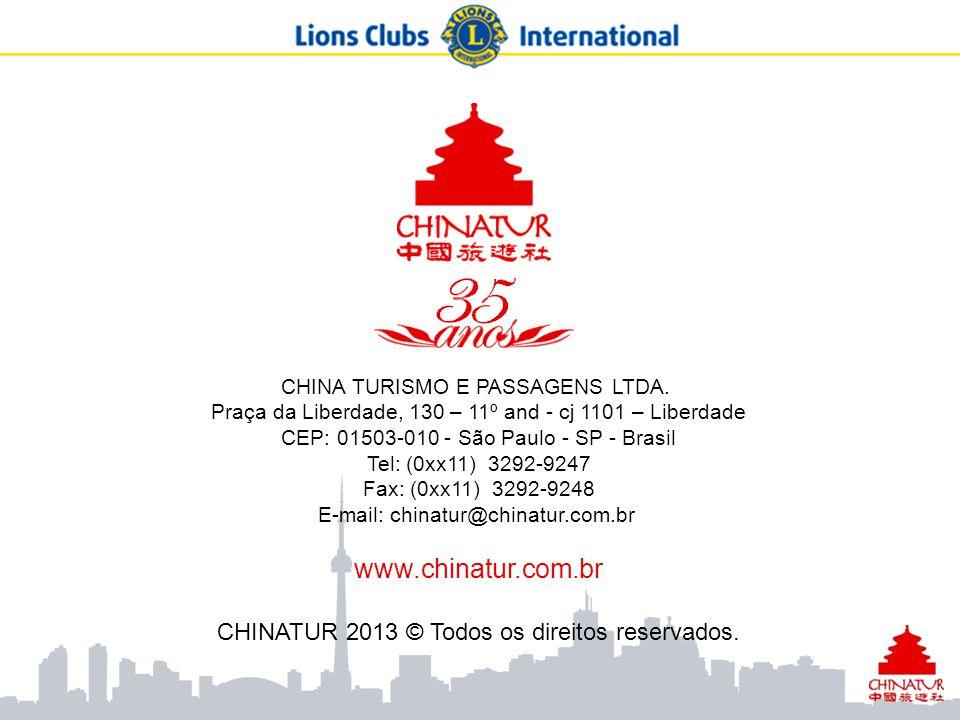 www.chinatur.com.br CHINATUR 2013 © Todos os direitos reservados.