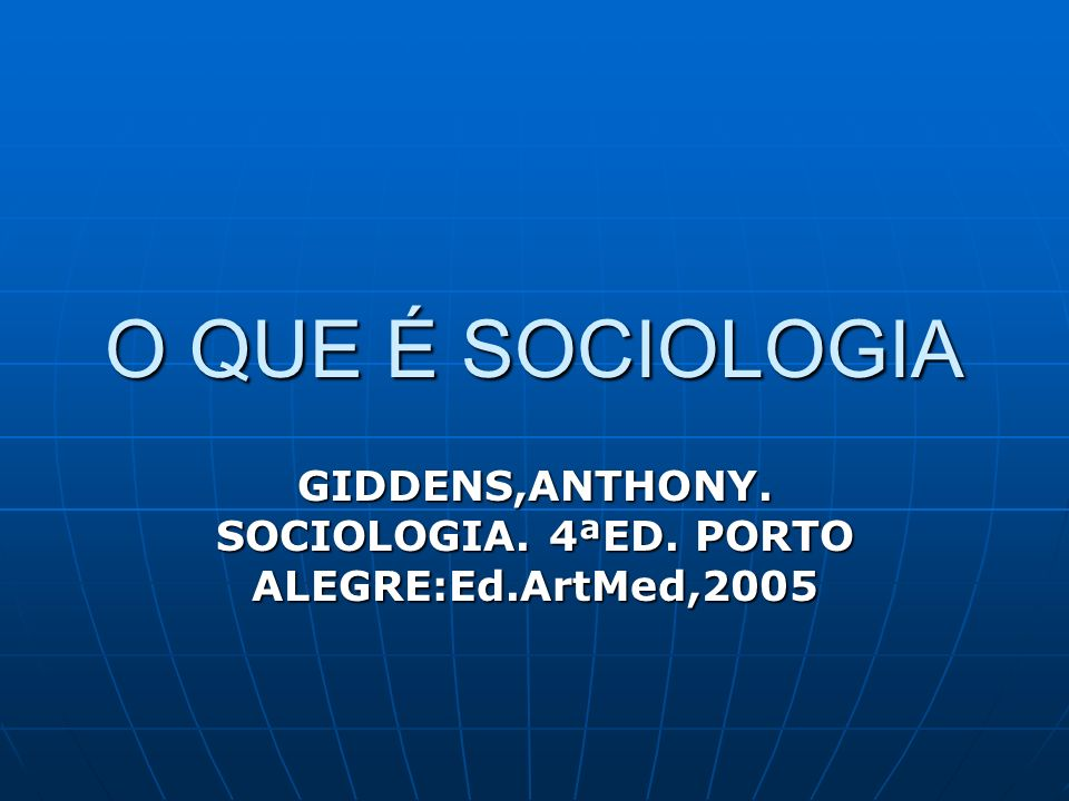 GIDDENS,ANTHONY. SOCIOLOGIA. 4ªED. PORTO ALEGRE:Ed.ArtMed,2005
