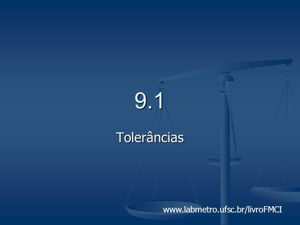 9.1 Tolerâncias