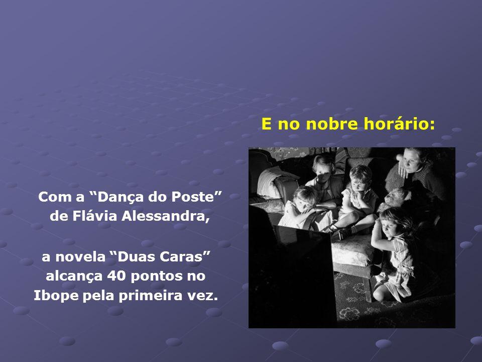 E no nobre horário: Com a Dança do Poste de Flávia Alessandra,