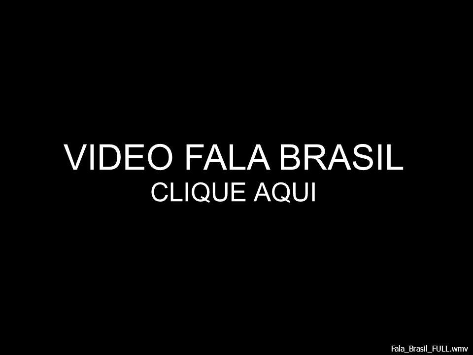 VIDEO FALA BRASIL CLIQUE AQUI Fala_Brasil_FULL.wmv