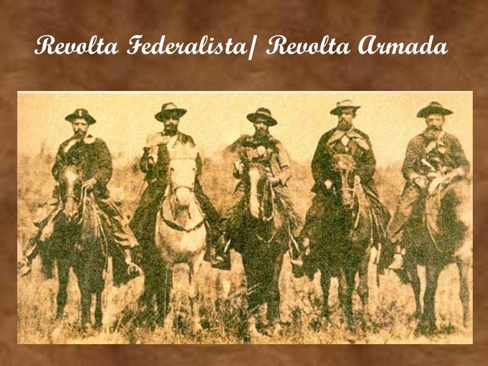 Revolta Federalista/ Revolta Armada