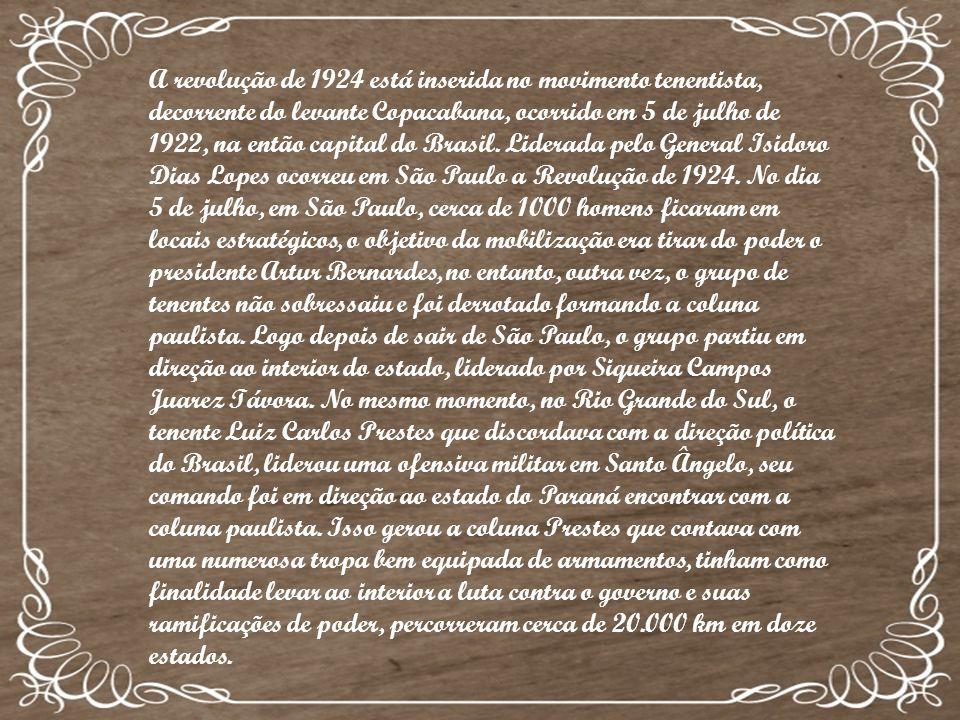 A revolução de 1924 está inserida no movimento tenentista, decorrente do levante Copacabana, ocorrido em 5 de julho de 1922, na então capital do Brasil.