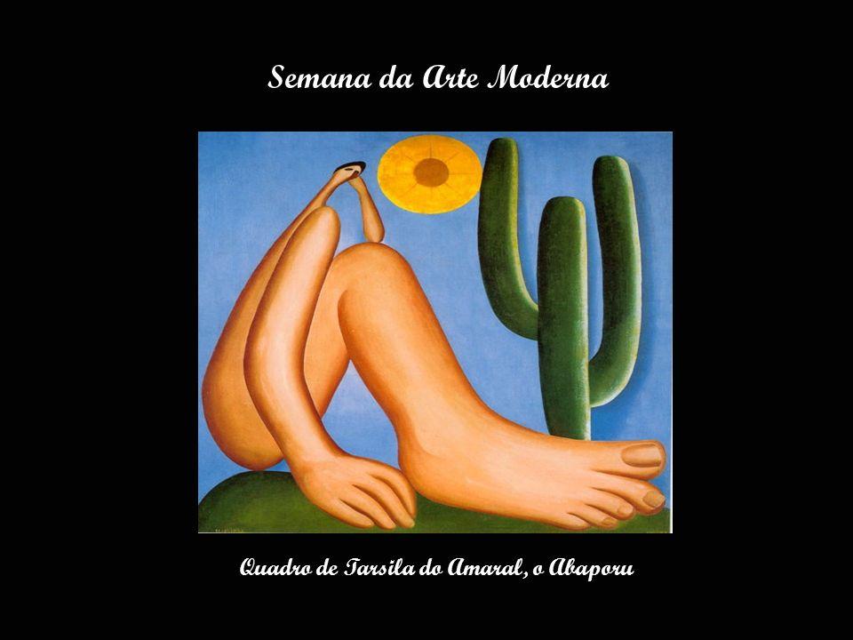 Semana da Arte Moderna Quadro de Tarsila do Amaral, o Abaporu