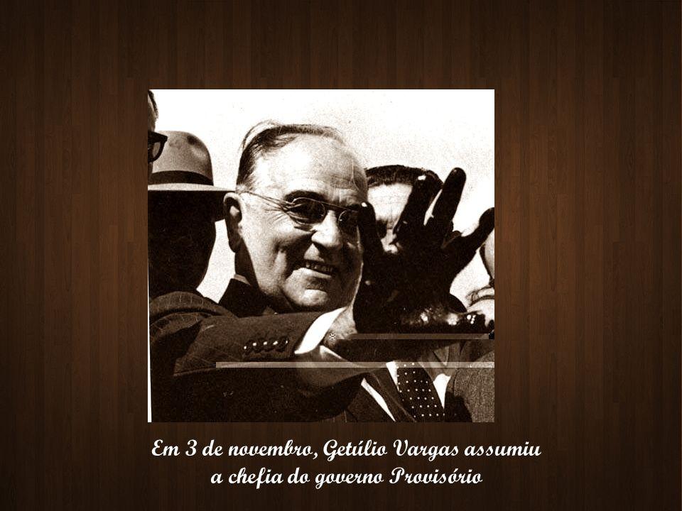 Em 3 de novembro, Getúlio Vargas assumiu