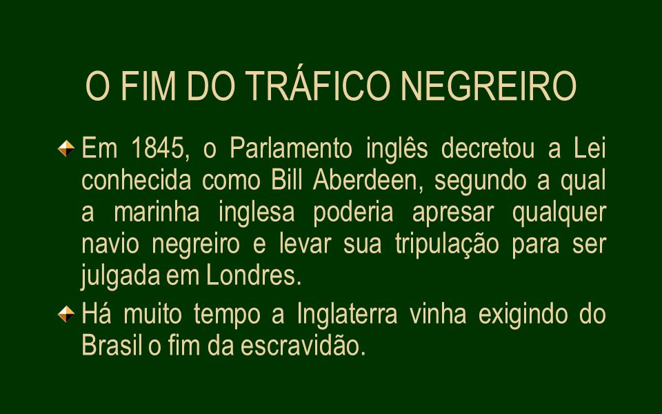 O FIM DO TRÁFICO NEGREIRO