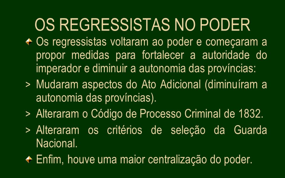 OS REGRESSISTAS NO PODER
