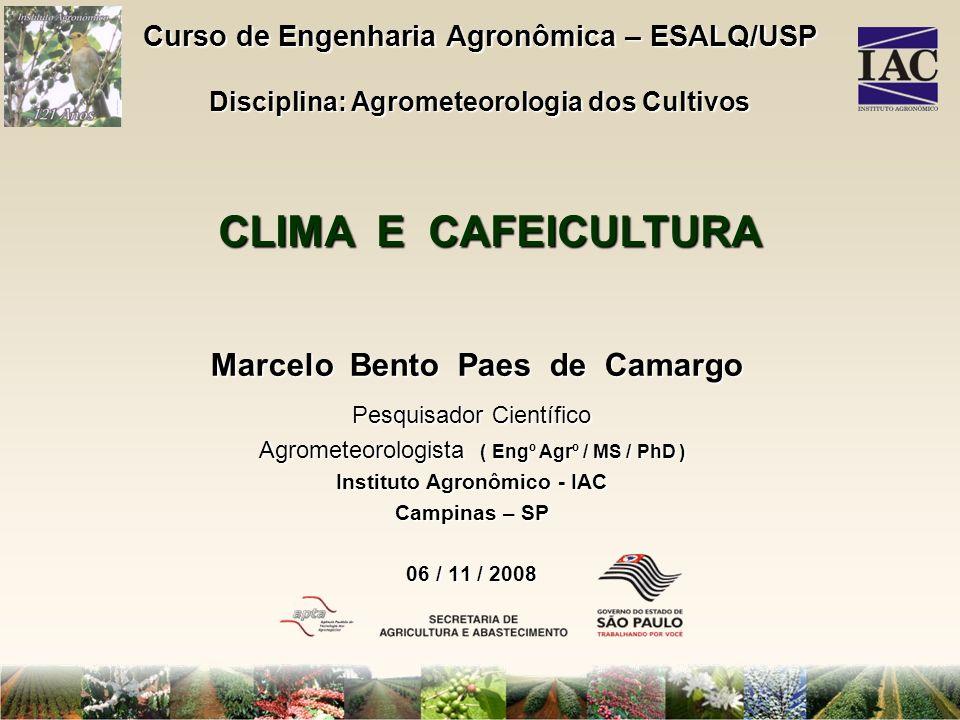 CLIMA E CAFEICULTURA Marcelo Bento Paes de Camargo