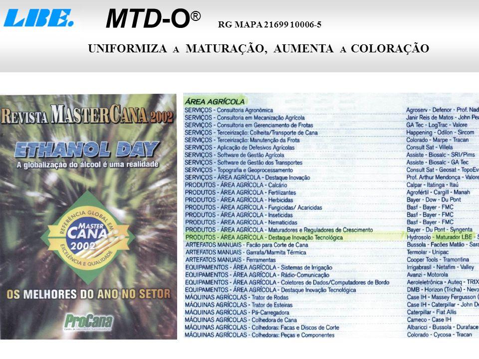 MTD-O® RG MAPA 21699 10006-5 UNIFORMIZA A MATURAÇÃO, AUMENTA A COLORAÇÃO