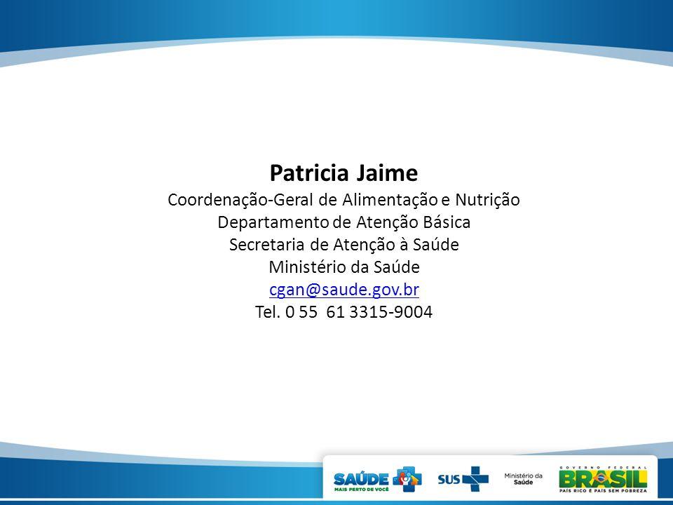 Patricia Jaime Coordenação-Geral de Alimentação e Nutrição