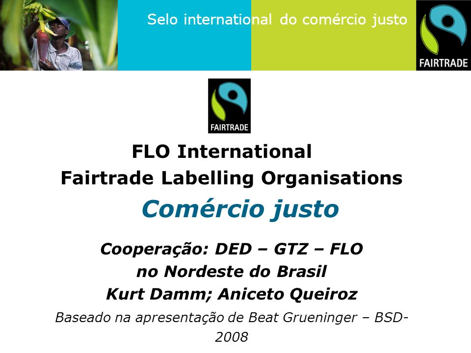 Comércio justo FLO International Fairtrade Labelling Organisations