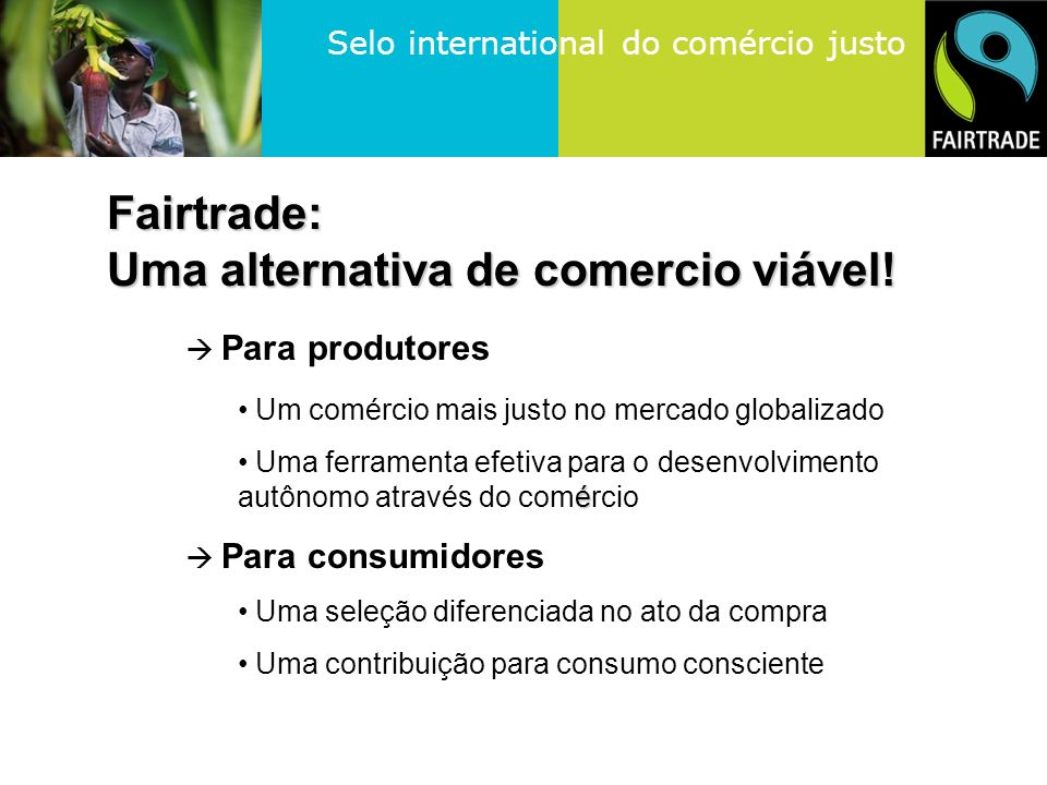 Fairtrade: Uma alternativa de comercio viável!
