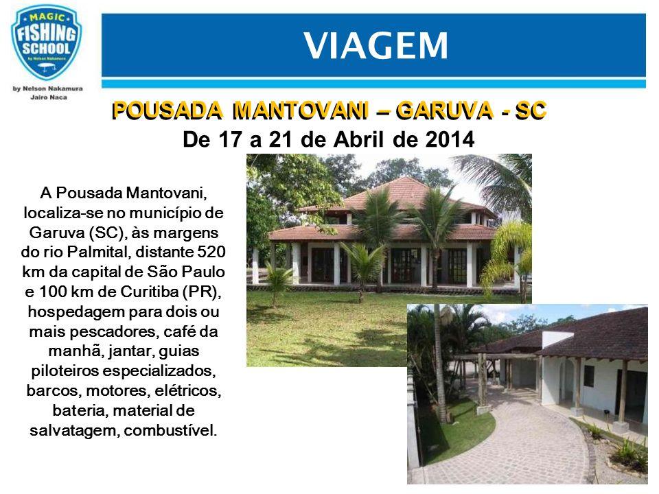 POUSADA MANTOVANI – GARUVA - SC De 17 a 21 de Abril de 2014