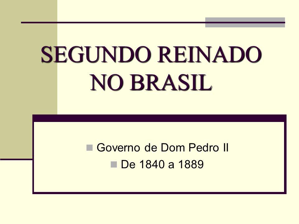 SEGUNDO REINADO NO BRASIL