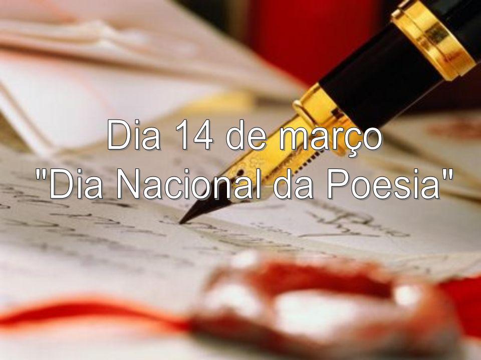 Dia 14 de março Dia Nacional da Poesia