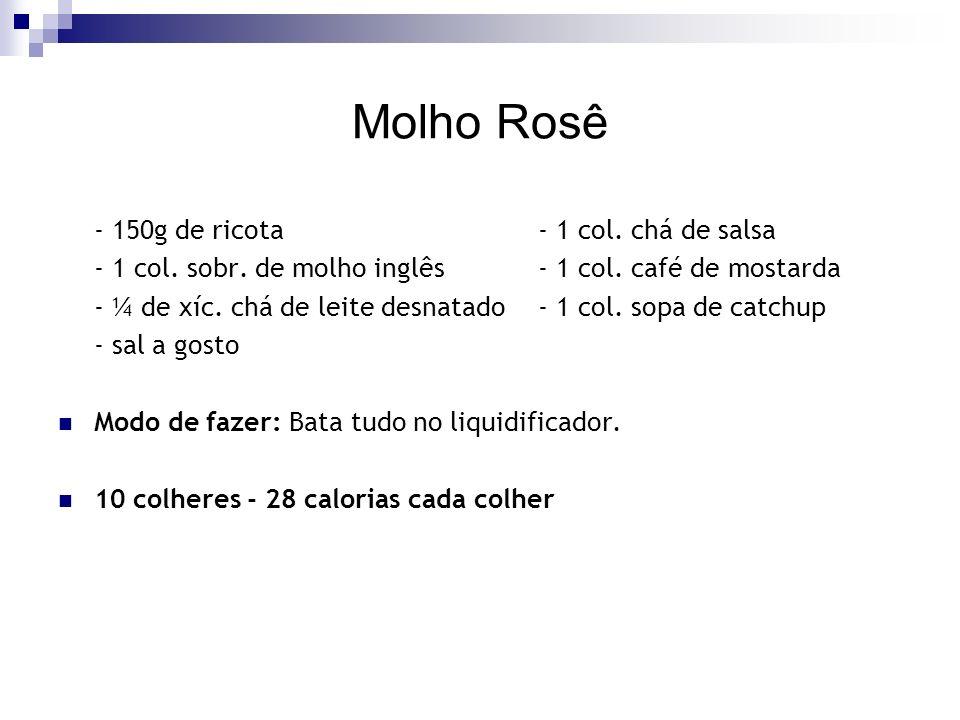 Molho Rosê - 150g de ricota - 1 col. chá de salsa