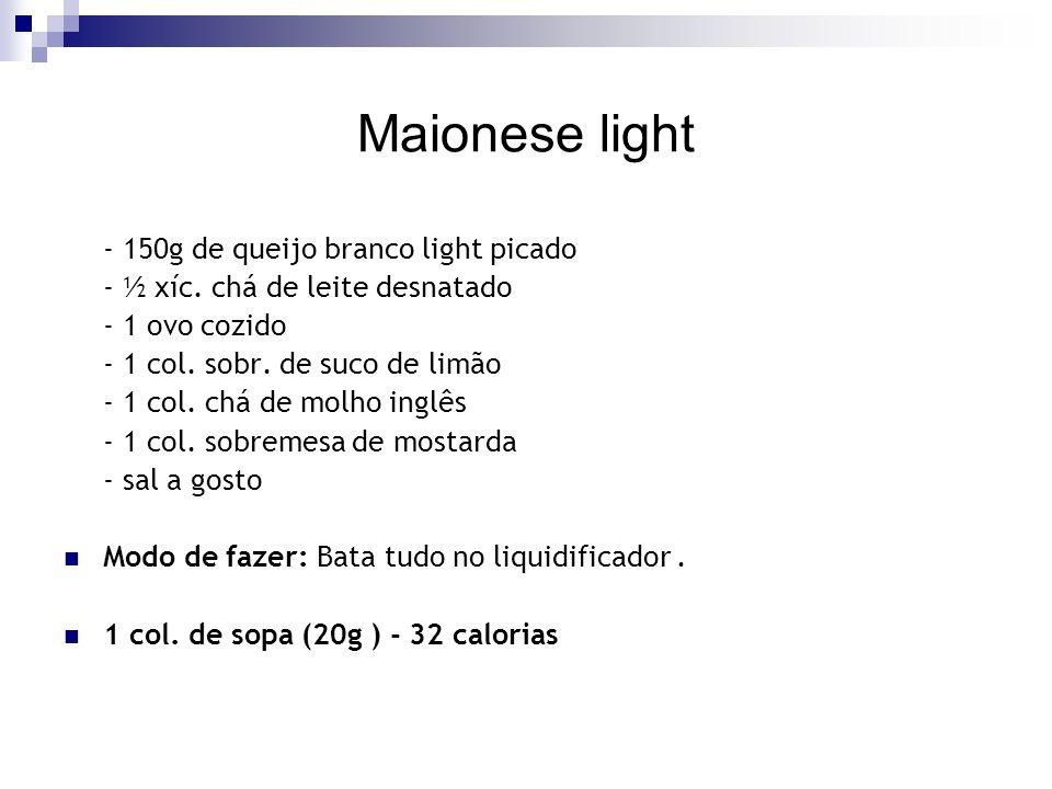 Maionese light - 150g de queijo branco light picado
