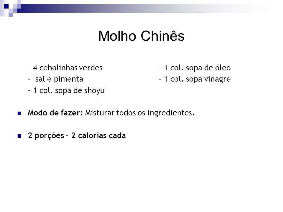 Molho Chinês - 4 cebolinhas verdes - 1 col. sopa de óleo