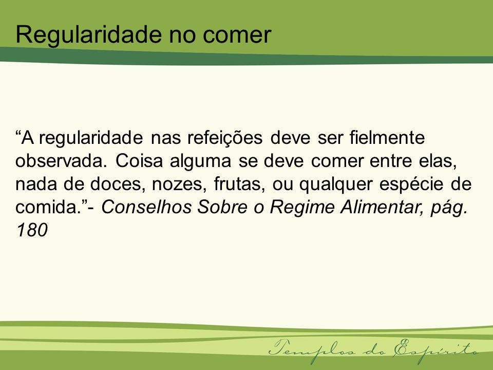 Regularidade no comer