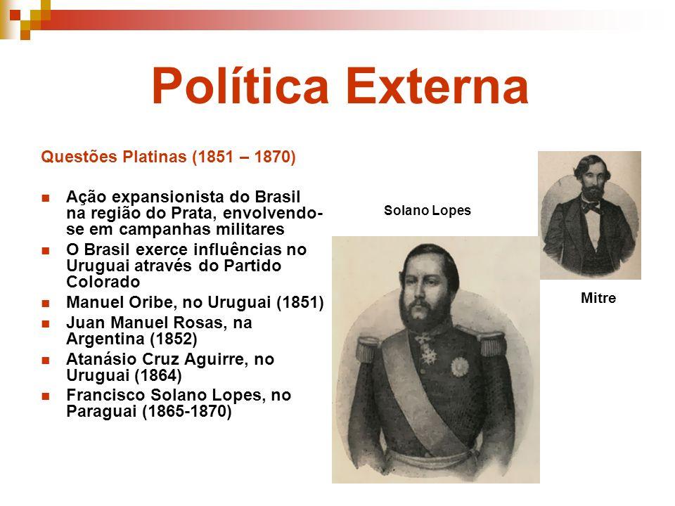 Política Externa Questões Platinas (1851 – 1870)