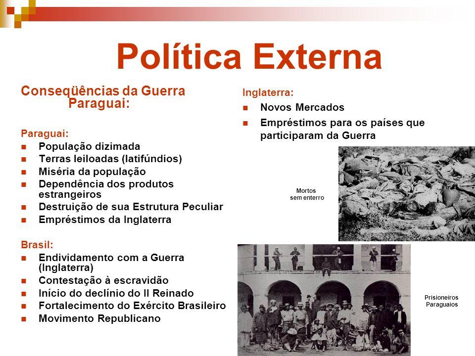 Política Externa Conseqüências da Guerra Paraguai: Inglaterra: