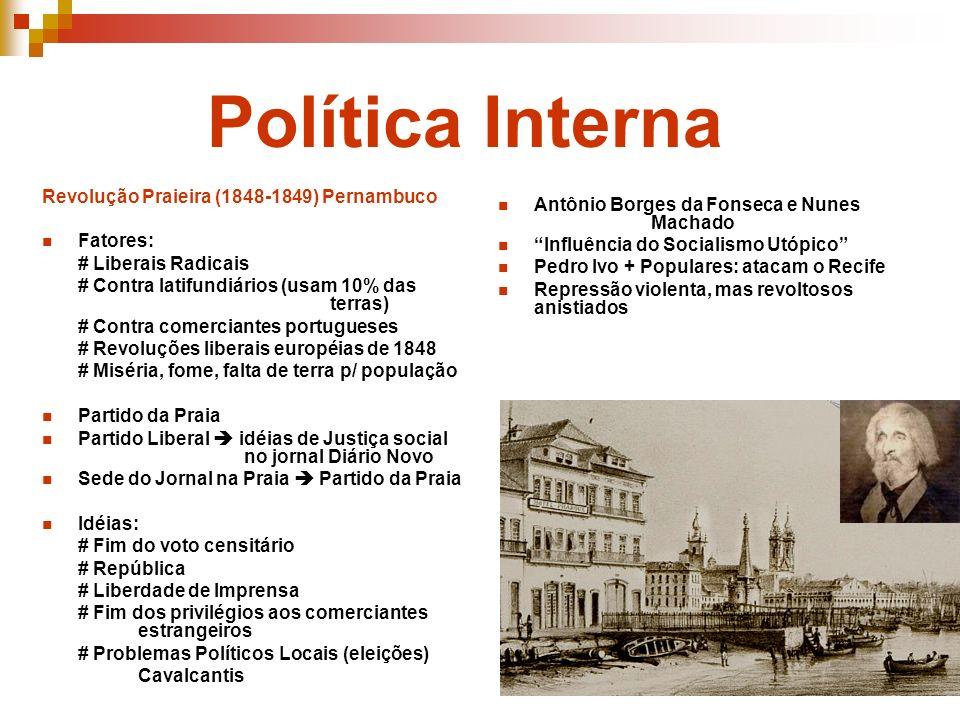 Política Interna Revolução Praieira (1848-1849) Pernambuco