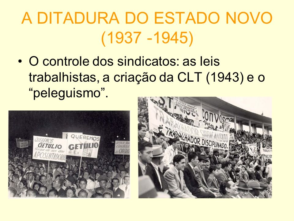 A DITADURA DO ESTADO NOVO (1937 -1945)