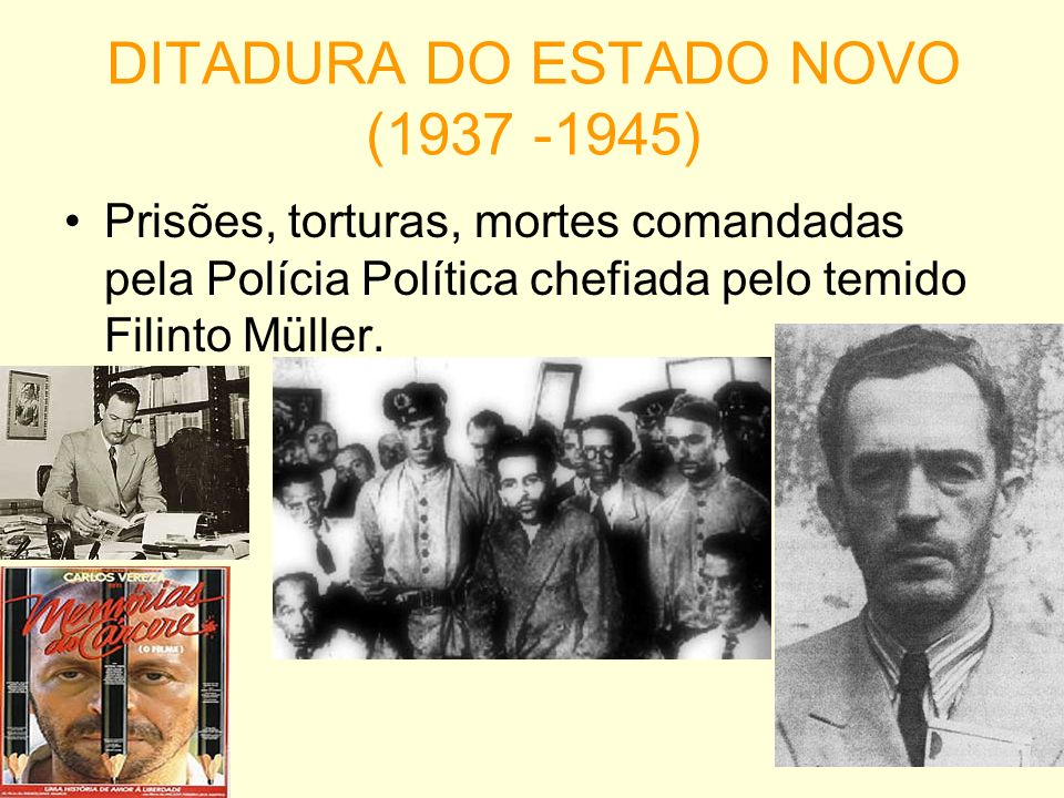 DITADURA DO ESTADO NOVO (1937 -1945)