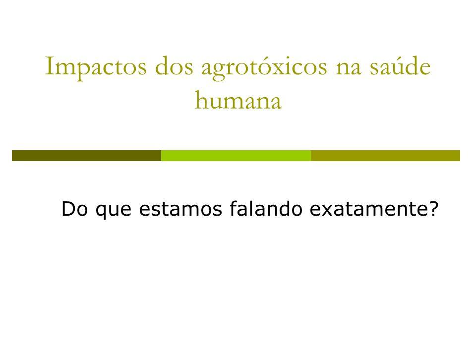 Impactos dos agrotóxicos na saúde humana
