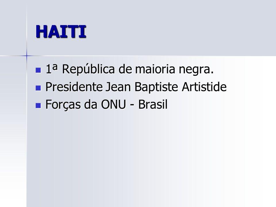 HAITI 1ª República de maioria negra.